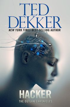 Hacker (The Outlaw Chronicles #3) by Ted Dekker.  Forthcoming print fiction.