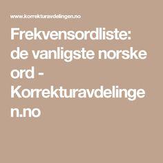 Frekvensordliste: de vanligste norske ord - Korrekturavdelingen.no