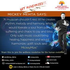 """#GetMickeyMized:  """"Only such #music could bring healing, #happiness and would harmonize; uplift #souls and #MickeyMize."""""""