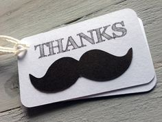 12 mustache thank you tags (little man baby shower / birthday party). $9.00, via Etsy.