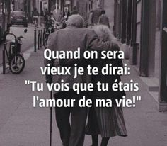 "celebrity quotes : Inspirational Quote: ""Quand on sera vieux je te dirai : 'Tu vois que tu. - The Love Quotes Couple Quotes, Me Quotes, French Quotes, Some Words, Positive Attitude, Rich Life, Love Life, Decir No, Quotations"