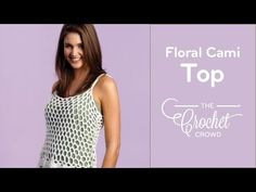 Floral Cami Top + Tutorial - The Crochet Crowd®