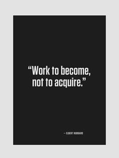 Work to become