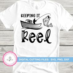 Keeping it reel SVG cut file. Fathers day gift Fishing SVG | Etsy Fathers Day Gifts Fishing, Make And Sell, How To Make, Adventure Quotes, Svg Cuts, Clothing Items, Shirt Ideas, Cutting Files, Shirt Designs