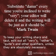 "Writing Tips: I like this tip ""very"" much ... I mean ""damn"" much! HaHa"