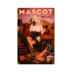 From the Lorenzo Sperlonga licensed collection this Job Well Done metal sign measures 24 inches by 36 inches and weighs in at 10 lb(s). This metal sig Vintage Looks, Retro Vintage, Vintage Style, Up Theme, Vintage Metal Signs, Tin Signs, Pin Up Girls, Redheads, Eye Candy