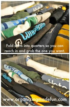 Great tip for keeping hubby organized - or kids! Fold t-shirts in quarters and file them so you can reach in and grab them easily!