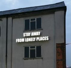 Stay Away From Lonely Places