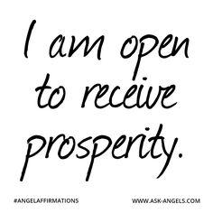 """I am open to receive prosperity."" ✧ ❁ ✽ ॐ ✽ ❁ ✧ #angelaffirmations"