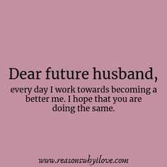 Dear future husband quotes,future husband quotes,my future husband,husband quotes,husband love quotes, husband love, husband and wife relationship,intimacy, quotes about love,love quotes, relationship goals,marriage quotes,marriage love quotes, married life quotes,Romantic husband quotes, love letters for him, romantic messages for him,love quotes for him,love quotes for her,couple quotes,missing husband quotes