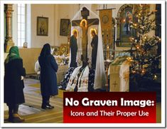 No Graven Image: Icons and Their Proper Use   Antiochian Orthodox Christian Archdiocese