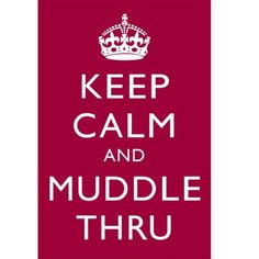 Keep Calm and Muddle Thru  5 x 7 print  wine by GoodBehavior, $7.00