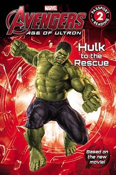 Avengers Age Of Ultron Hulk To The Rescue Reading Level 2