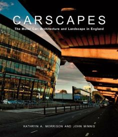 Carscapes: The Motor Car, Architecture, and Landscape in England - The Paul Mellon Centre for Studies in British Art (Hardback) -