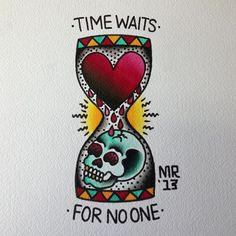 "Fuck yeah traditional tattoo flash | KYSA #ink #design #tattoo but have it say ""time waits for no man"" and ""TUI"" real big underneath:"
