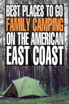 Best Places to go Family Camping on the American East Coast - these are worth the family travel, even a family road trip this summer!