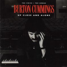 burotn cummings albums | Download Up Close and Alone by Burton Cummings | eMusic