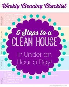5 Steps to a Clean House in Under an Hour A Day - Weekly Cleaning Checklist! Here's a Cleaning Schedule you can print off to keep you on track each day! This is great for Moms who are always on the go and don't have time to clean all in one day!