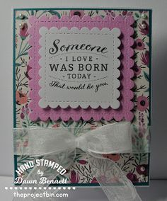 """The Project Bin is a stamp company that makes snappy Sentiments. I was able to use the """" Born Yesterday """" stamp set to create my project. ..."""