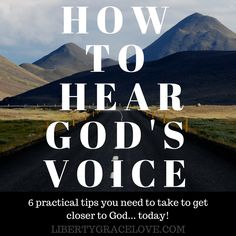 How to Hear God's Voice Today- 6 Practical Tips