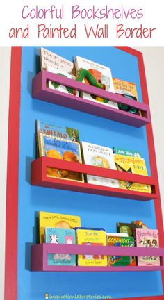 Colorful Bookshelves and Painted Wall Border sponsored by Painted Bookshelves, Bookshelves Kids, Painted Wall Borders, Childcare Rooms, Kid Spaces, Kids Decor, Diy For Kids, Kids Bedroom, Playroom