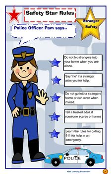 Police Officer Pam gives rules and tips for stranger safety. Display this 8 1/2 by 14 poser in your classroom as a reminder for students.  Use this poster when covering stranger safety rules and practices with students.Check out other stranger safety activities!Stranger Safety Activity Bundle Love the clip art?