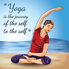 Yoga is the yourney of the self to the self