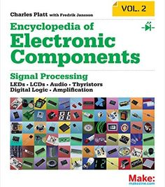Encyclopedia of Electronic Components Volume 2: LEDs, LCDs, Audio, Thyristors, Digital Logic, and Amplification - Free eBooks Download