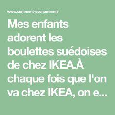 Mes enfants adorent les boulettes suédoises de chez IKEA.À chaque fois que l'on va chez IKEA, on est obligé d'en manger !C'est vrai que ces boulettes de viande sont délici
