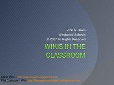 wikis-in-the-classroom by Vicki Davis via Slideshare