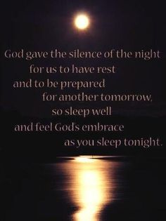 God gave the silence of the night...