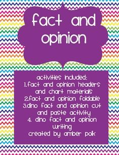 Activities included:1. Fact and opinion headers and chart materials2. Fact and opinion foldable3. Dino fact and opinion cut and paste activit...