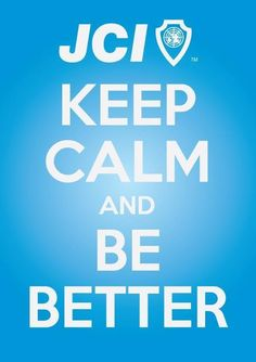 """JCI Poster """"Keep Calm and Be Better"""""""