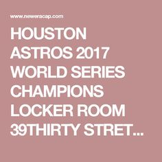 official photos 261bf eebdb HOUSTON ASTROS 2017 WORLD SERIES CHAMPIONS LOCKER ROOM 39THIRTY STRETCH FIT    Houston Astros   TEAMS   MLB   SPORTS   New Era Cap US