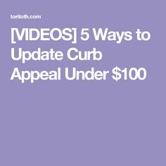 [VIDEOS] 5 Ways to Update Curb Appeal Under $100