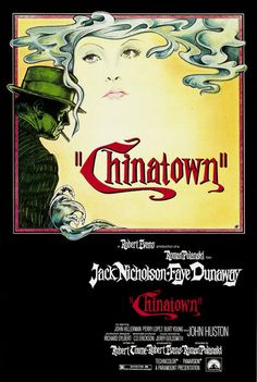 Chinatown Movie Poster. Iconic movie directed by Roman Polanski. Faye Dunaway is amazing in it.