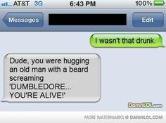I Was Never That Drunk! - Damn! LOL (harry potter,dumbledore,autocorrect)