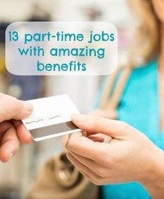 13 part-time jobs with amazing benefits and perks (like major employee discounts, tuition reimbursement, free airfare and more!)