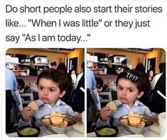 Do Short People Also Start Their Stories Like. ~ Memes curates only the best funny online content. Really Funny Memes, Stupid Funny Memes, Funny Facts, Funny Tweets, Funny Relatable Memes, Relatable Posts, Hilarious Stuff, Short Girl Memes, Hilarious Memes