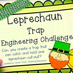 Leprechaun Trap: Engineering Challenge Project ~ Great STEM Activity by Smart Chick - This FREE packet contains all the information you need to make this a great engineering activity in your classroom!