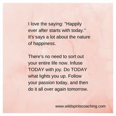 Do it today.  -From www.wildspiritscoaching.com