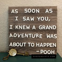 AS SOON AS I SAW YOU, I KNEW A GRAND ADVENTURE WAS ABOUT TO HAPPEN #shoponsixth #pooh #inspirationalquotes #motivation #adventure #love #toliveby #grandadventure