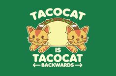 A man. A plan. A canal. Tacocat. Design by detourshirts Please Read: Pre-sale, shirt will ship in at least 7 business days along with the rest of the items in your cart.