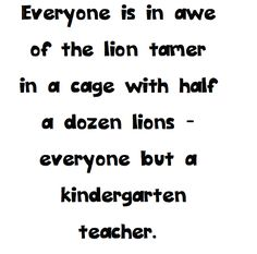 True that!  I have seen what they do!  My hats are still off to some of the greatest teachers I have ever seen teach! Carver Kindergarten!