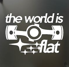 The world is flat sticker Porsche/vw boxter engine decal