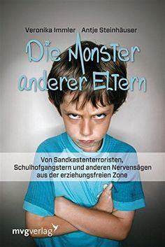 Die Monster anderer Eltern: Von Sandkastenterroristen, Schulhofmonstern und anderen Nervensägen aus der erziehungsfreien Zone von Veronika Immler und weiteren, http://www.amazon.de/dp/B0094A3PL8/ref=cm_sw_r_pi_dp_l112vb1WNM9BP