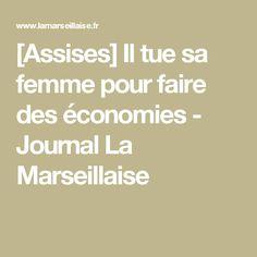 [Assises] Il tue sa femme pour faire des économies - Journal La Marseillaise