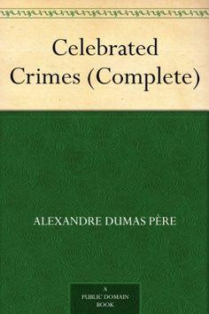 Celebrated Crimes (Complete)