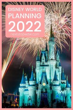 Planning A Disney World Vacation for 2022 - Next Stop WDW