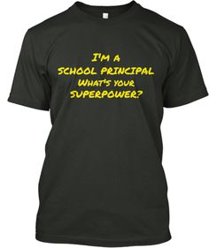 PRINCIPALS HAVE A SUPERPOWER | Teespring